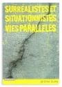 Surréalistes et situationnistes, vies parallèles
