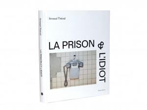 La prison et l'idiot