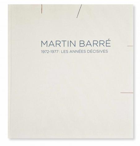 Martin Barré. 1972-1977 : Les années décisives